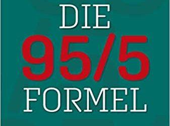 Die 95/5 Formel