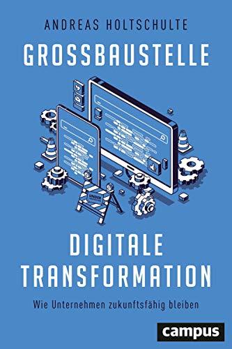 Großbaustelle digitale Transformation